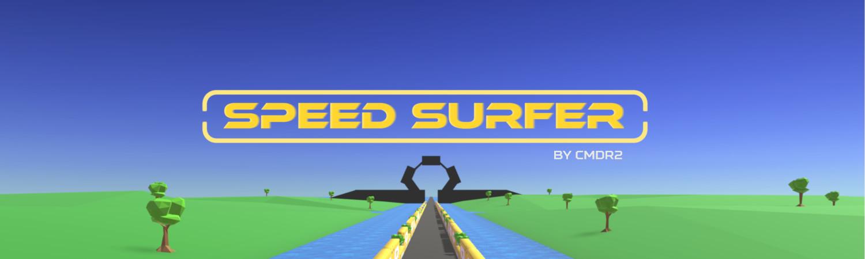 Speed Surfer - high speed, reflex-based VR game by cmdr2